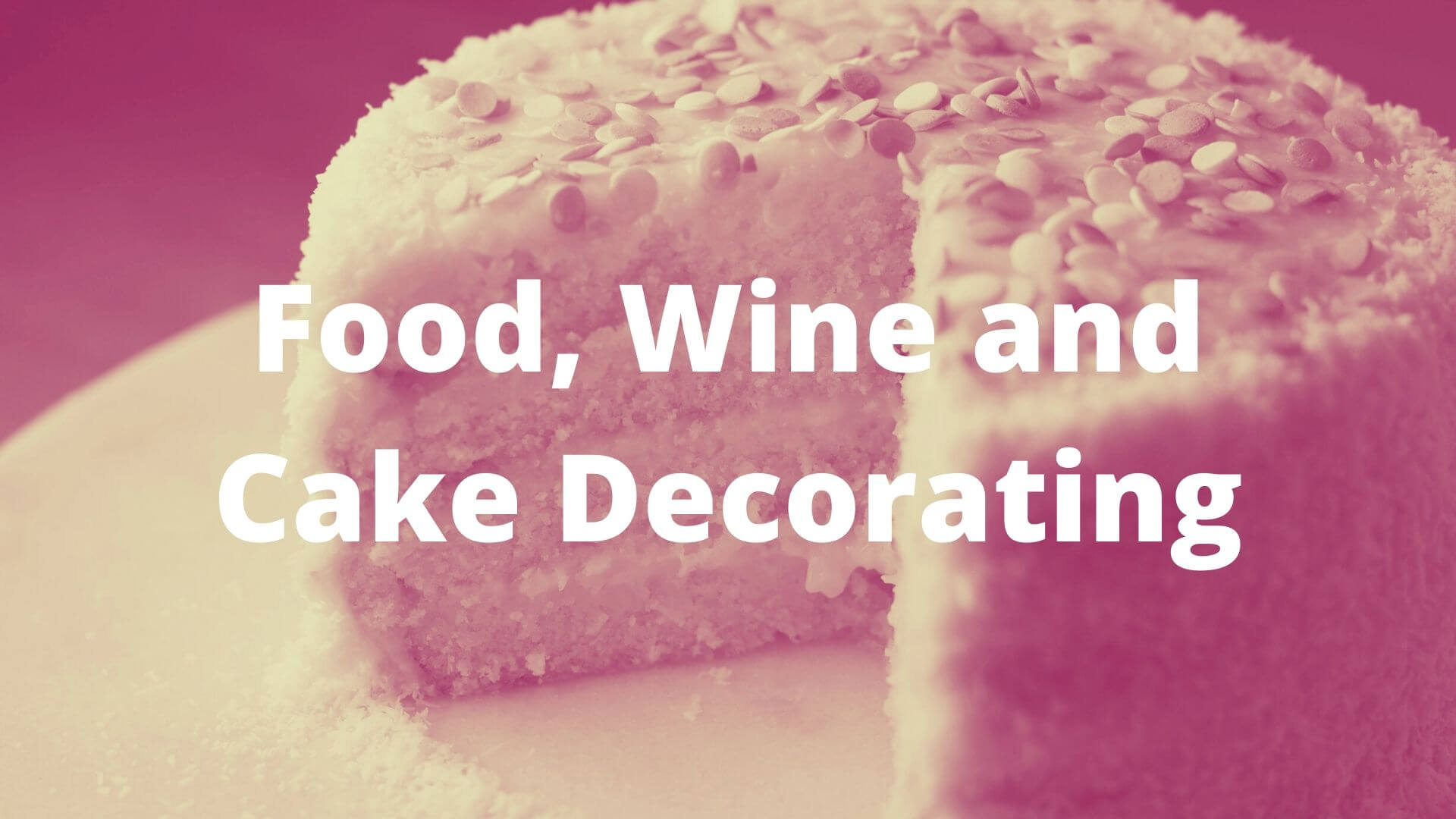 food, wine and cake decorating banner